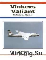 Vickers Valiant: The First of the V-Bombers (Aerofax)