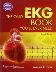 The Only EKG Book You'll Ever Need, 7th Edition