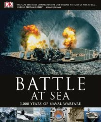 Battle at Sea: 3,000 Years of Naval Warfare