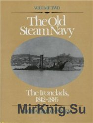 The Old US Steam Navy. Volume Two: The Ironclads, 1842-1885