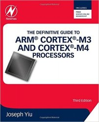 The Definitive Guide to ARM Cortex-M3 and Cortex-M4 Processors, 3rd Edition