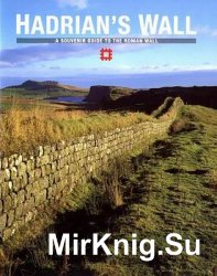 Hadrian's Wall: A Souvenir Guide to the Roman Wall (English Heritage)