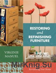 Restoring and Refinishing Furniture: An Illustrated Guide to Revitalizing Y ...