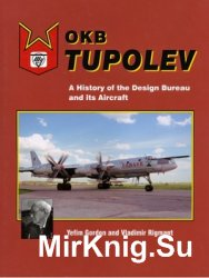 OKB Tupolev: A History of the Design Bureau and its Aircraft