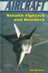 Aircraft: Stealth Fighters and Bombers