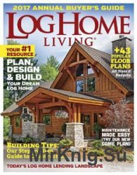 Log Home Living - Annual Buyer's Guide 2017