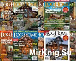 Log Home Living №№2-8 + 2 bonus issues 2015