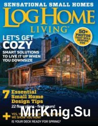 Log Home Living - April 2016