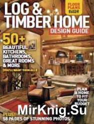 Timber Home Living - Log & Timber Home Design Guide 2016