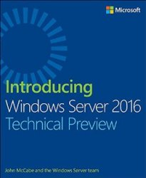 Introducing Windows Server 2016. Technical Preview