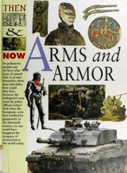 Arms and Armor (Then & Now)