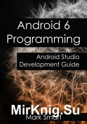 Android 6 Programming: Android Studio Development Guide