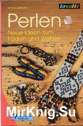Perlen, Neue Ideen zum Fadeln und Weben