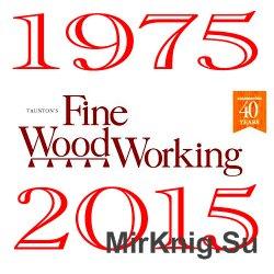 """Подшивка журнала """"Fine Woodworking"""", (1975-2015) + сборные издания"""