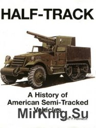 Half-Track: A History Of American Semi-Tracked Vehicles (Presido)