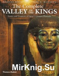 The Complete Valley of the Kings: Tombs and Treafures of Egipt's Greatest Pharaons