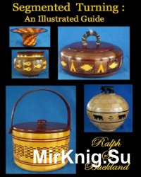 Segmented Turning: An Illustrated Guide