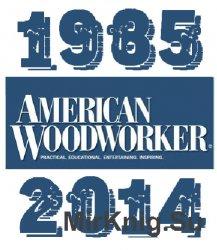 "Подшивка журнала ""American Woodworker"", 1985-2014 (+ специздания)"