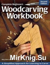 Complete Beginner's Woodcarving Workbook