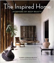 The Inspired Home: Interiors of Deep Beauty