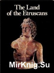 The Land of the Etruscans: From Prehistory to the Middle Ages