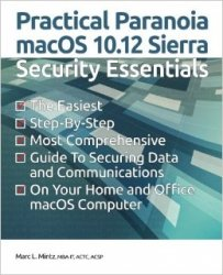 Practical Paranoia macOS 10.12 Sierra Security Essentials