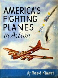 America's Fighting Planes In Action