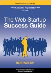 The Web Startup Success Guide