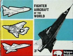 Fighter Aircraft of the World (Hippo Books №5)