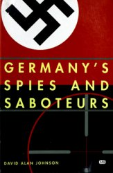 Germany's Spies and Saboteurs
