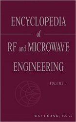 Encyclopedia of Rf and Microwave Engineering