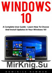 Windows 10: A Complete User Guide - Learn How To Choose And Install Updates ...