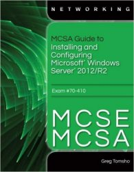 MCSA Guide to Installing and Configuring Microsoft Windows Server 2012 /R2, ...