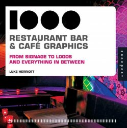 1,000 Restaurant, Bar, and Cafe Graphics: From Signage to Logos and Everything In Between