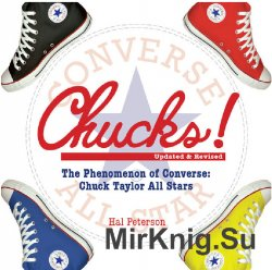 Chucks!: The Phenomenon of Converse: Chuck Taylor All Stars