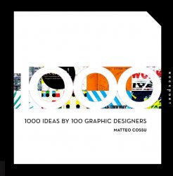 1000 Ideas by 100 Graphic Designers