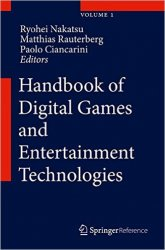 Handbook of Digital Games and Entertainment Technologies