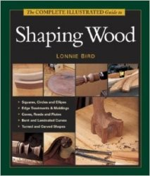 Taunton's Complete Illustrated Guide to Shaping Wood