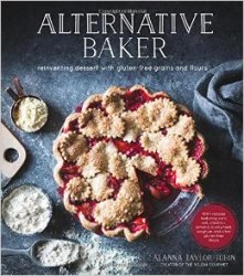 Alternative Baker: Reinventing Dessert with Gluten-Free Grains and Flours