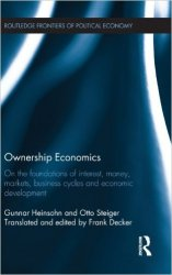 Ownership Economics: On the Foundations of Interest, Money, Markets, Business Cycles and Economic Development