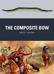 The Composite Bow (Osprey Weapon 043)
