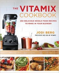The Vitamix Cookbook