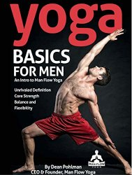 Yoga Basics for Men: An Intro to Man Flow Yoga