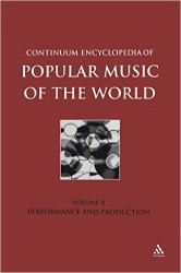 Continuum Encyclopedia of Popular Music of the World Part 1 Volume II