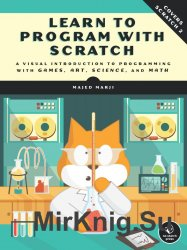 Learn to Program with Scratch: A Visual Introduction to Programming with Ga ...