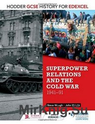 Superpower Relations & the Cold War 1941-91 (Gcse History for Edexcel)