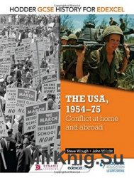 The USA, 1954-75: Conflict at Home & Abroad (Gcse History for Edexcel)