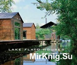 Lake | Flato Houses: Embracing the Landscape