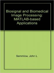 Biosignal and Biomedical Image Processing: MATLAB Based Applications