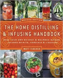 The Home Distilling and Infusing Handbook